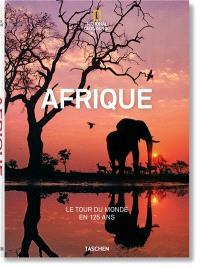 L'Afrique : le tour du monde en 125 ans