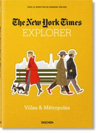 The New York Times explorer : villes & métropoles