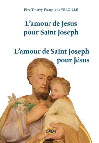 L'amour de Jésus pour saint Joseph, l'amour de saint Joseph pour Jésus