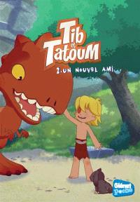 Tib & Tatoum. Volume 2, Un nouvel ami