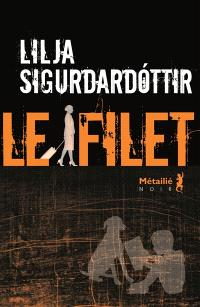 Reykjavik noir : la trilogie. Volume 2, Le filet