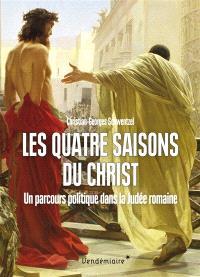 Les quatre saisons du Christ : un parcours politique dans la Judée romaine