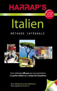 Italien : méthode intégrale : pour débutants et faux débutants, pour acquérir le niveau C1
