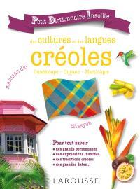 Petit dictionnaire insolite des cultures et des langues créoles : Guadeloupe, Guyane, Martinique