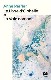 Le livre d'Ophélie; La voie nomade