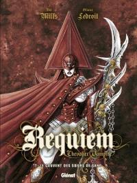 Requiem, chevalier vampire. Volume 7, Le couvent des soeurs de sang