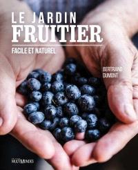 Le jardin fruitier  : facile et naturel
