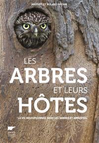 Les arbres et leurs hôtes : la vie insoupçonnée dans les arbres et arbustes