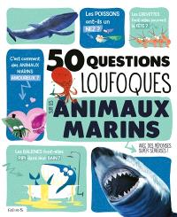 50 questions loufoques sur les animaux marins : avec des réponses super sérieuses !
