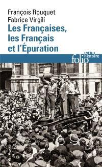 Les Françaises, les Français et l'Epuration : 1940 à nos jours