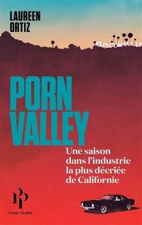 Porn Valley : une saison dans l'industrie la plus décriée de Californie