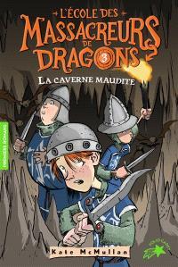 L'école des massacreurs de dragons. Volume 3, La caverne maudite