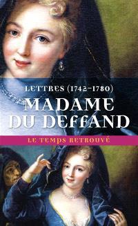 Lettres de Madame Du Deffand : 1742-1780
