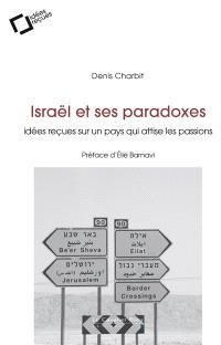 Israël et ses paradoxes : idées reçues sur un pays qui attise les passions