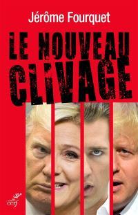 Le nouveau clivage : mondialisation, libre-échange, métropolisation, flux migratoires : état des démocraties occidentales