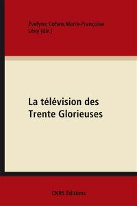 La télévision des Trente Glorieuses : culture et politique