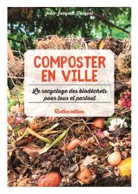Composter en ville : le recyclage des biodéchets pour tous et partout