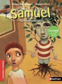 Samuel : terriblement vert !