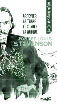 Arpenter la terre, sonder la nature