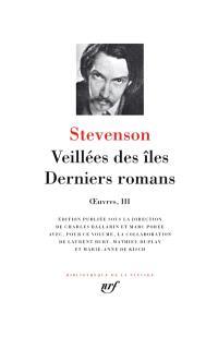 Oeuvres. Volume 3, Veillées des îles, derniers romans
