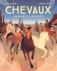 Chevaux : sauvages ou dressés