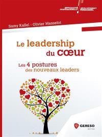 Le leadership du coeur : les 4 postures des nouveaux leaders