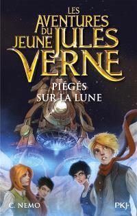 Les aventures du jeune Jules Verne. Volume 5, Piégés sur la lune