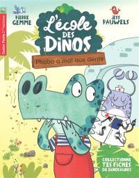 L'école des dinos. Volume 6, Phobo a mal aux dents