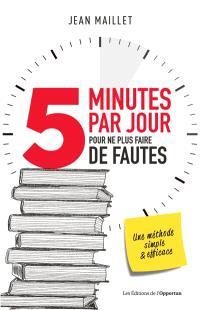 5 minutes par jour pour ne plus faire de fautes : une méthode simple & efficace