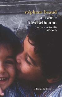 La France des Belhoumi : portraits de famille, 1977-2017