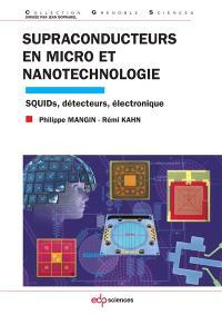 Supraconducteurs en micro et nanotechnologie : SQUIDs, détecteurs, électronique