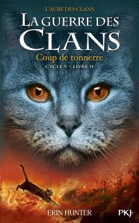 La guerre des clans : cycle 5, l'aube des clans. Volume 2, Coup de tonnerre