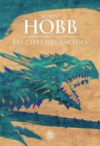 Les cités des Anciens : l'intégrale : romans. Volume 2