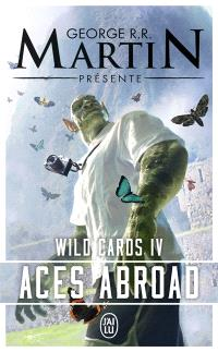 Wild cards. Volume 4, Aces abroad