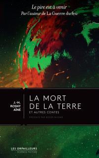 La mort de la Terre : et autres contes