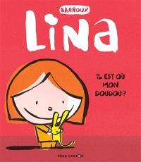 Lina, Il est où mon doudou ?