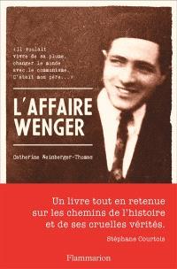 L'affaire Wenger : récit