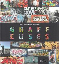 Graffeuses : des années 90 à aujourd'hui, 40 filles du graffiti