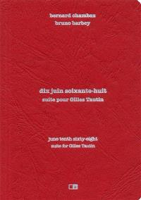 Dix juin soixante-huit : suite pour Gilles Tautin = June tenth sixty-eight : suite for Gilles Tautin