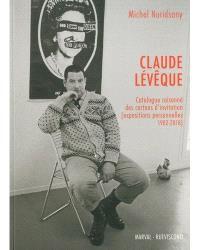 Claude Lévêque : catalogue raisonné des cartons d'invitation (expositions personnelles 1982-2018)