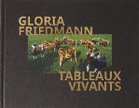 Gloria Friedmann : tableaux vivants : exposition, Paris, Musée de la chasse et de la nature, du 8 novembre 2016 au 12 février 2017