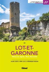 En Lot-et-Garonne : Villeneuvois, Agenais, Albret, Marmandais