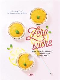 Zéro sucre : desserts 100 % gourmands, sans sucres ajoutés ni édulcorants
