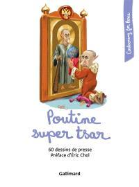 Poutine super tsar : 60 dessins de presse