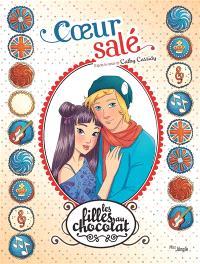 Les filles au chocolat. Volume 7, Coeur salé