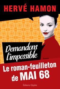 Demandons l'impossible : le roman-feuilleton de mai 68