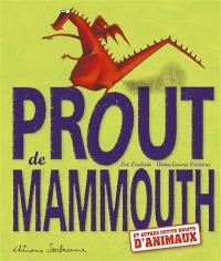 Prout de mammouth : et autres petits bruits d'animaux