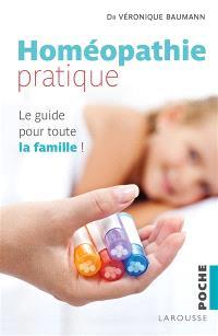 Homéopathie pratique : le guide pour toute la famille