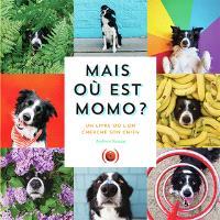 Mais où est Momo ? : un livre où l'on cherche son chien