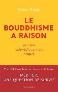 Le bouddhisme a raison : et c'est scientifiquement prouvé